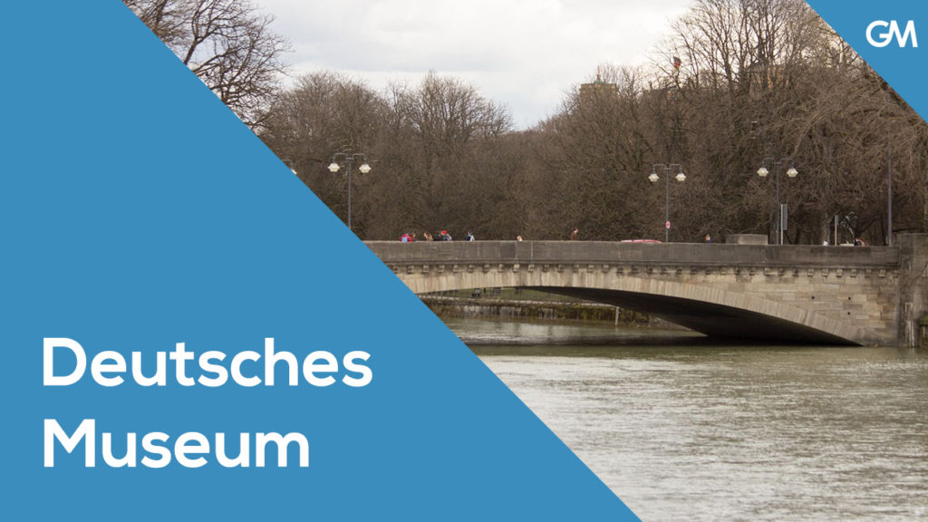 Deutsches Museum - Part I