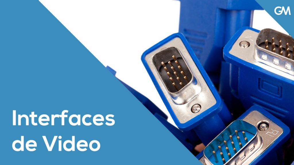 interfaces de video
